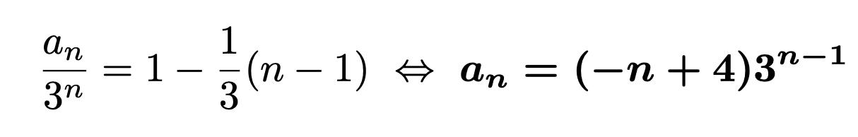 \[\frac{a_n}{3^n}=1-\frac{1}{3}(n-1)\Leftrightarrow \boldsymbol{a_n=(-n+4)3^{n-1}}\]