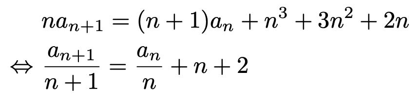 \begin{align*}&na_{n+1}=(n+1)a_n+n^3+3n^2+2n\\\Leftrightarrow &\frac{a_{n+1}}{n+1}=\frac{a_n}{n}+n+2\end{align*}