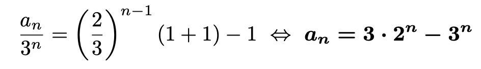 \[\frac{a_n}{3^n}=\left(\frac{2}{3}\right)^{n-1}(1+1)-1\Leftrightarrow \boldsymbol{a_n=3\cdot 2^n-3^n}\]