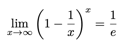 \[\lim_{x\to \infty}\left(1-\frac{1}{x}\right)^x=\frac{1}{e}\]