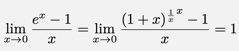 \[\lim_{x\to 0}\frac{e^x-1}{x}=\lim_{x\to 0}\frac{{(1+x)^{\frac{1}{x}}}^x-1}{x}=1\]