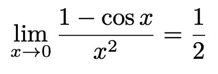 \[\lim_{x\to 0}\frac{1-\cos x}{x^2}=\frac{1}{2}\]