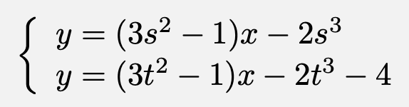 \[\left\{\begin{array}{l}y=(3s^2-1)x-2s^3\\y=(3t^2-1)x-2t^3-4\end{array}\right.\]
