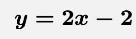 \[\boldsymbol{y=2x-2}\]
