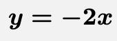 \[\boldsymbol{y=-2x}\]