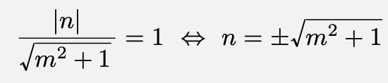 \[\frac{|n|}{\sqrt{m^2+1}}=1\Leftrightarrow n=\pm\sqrt{m^2+1}\]