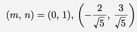 \[(m,\,n)=(0,\,1),\,\left(-\frac{2}{\sqrt{5}},\,\frac{3}{\sqrt{5}}\right)\]