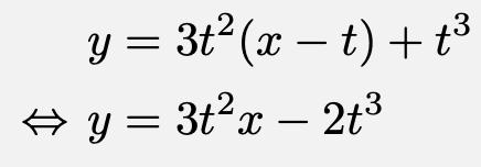 \begin{align*}&y=3t^2(x-t)+t^3\\\Leftrightarrow&y=3t^2x-2t^3\end{align*}