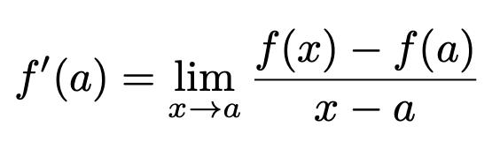 \[f'(a)=\lim_{x\to a}\frac{f(x)-f(a)}{x-a}\]