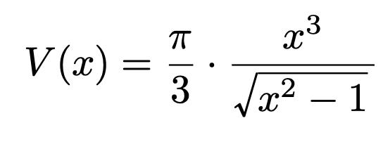 \[V(x)=\frac{\pi}{3}\cdot\frac{x^3}{\sqrt{x^2-1}}\]