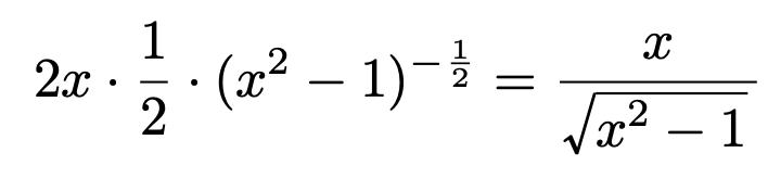 \[2x\cdot\frac{1}{2}\cdot(x^2-1)^{-\frac{1}{2}}=\frac{x}{\sqrt{x^2-1}}\]