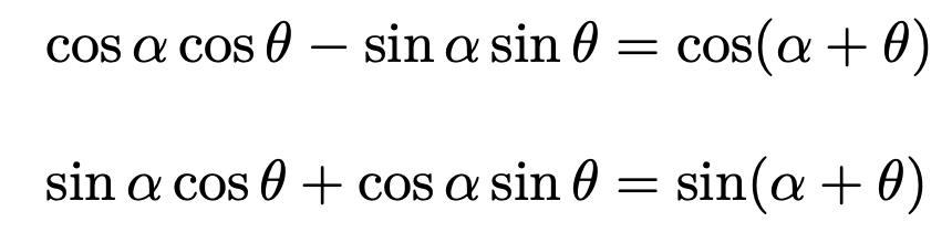 \[\cos\alpha\cos\theta-\sin\alpha\sin\theta=\cos (\alpha+\theta)\] \[\sin\alpha\cos\theta+\cos\alpha\sin\theta=\sin (\alpha+\theta)\]