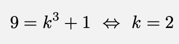 \[9=k^3+1\Leftrightarrow k=2\]