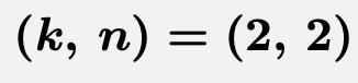 \[\boldsymbol{(k,\,n)=(2,\,2)}\]