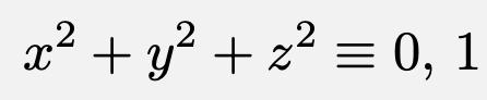 \[x^2+y^2+z^2\equiv 0,\,1\]