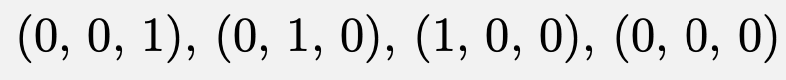 \[(0,\,0,\,1),\,(0,\,1,\,0),\,(1,\,0,\,0),\,(0,\,0,\,0)\]