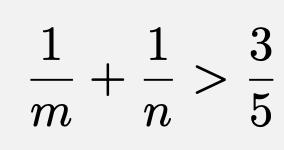 \[\frac{1}{m}+\frac{1}{n}>\frac{3}{5}\]