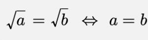 \[\sqrt{a}=\sqrt{b}\Leftrightarrow a=b\]