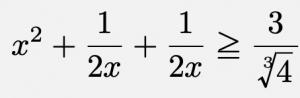 \[x^2+\frac{1}{2x}+\frac{1}{2x}\geqq \frac{3}{\sqrt[3]{4}}\]
