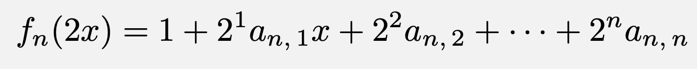 \[f_n(2x)=1+2^1a_{n,\,1}x+2^2a_{n,\,2}+\cdots+2^na_{n,\,n}\]
