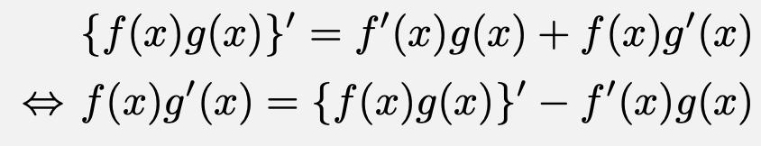 \begin{align*}&\{f(x)g(x)\}'=f'(x)g(x)+f(x)g'(x)\\\Leftrightarrow& f(x)g'(x)=\{f(x)g(x)\}'-f'(x)g(x)\end{align*}