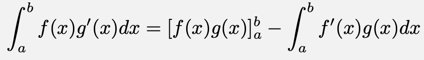 \[\int_{a}^{b} f(x)g'(x) dx= [f(x)g(x)]_{a}^{b} - \int_{a}^{b} f'(x)g(x)dx\]