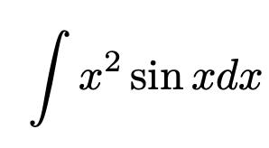 \[\int x^2\sin xdx\]