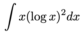 \[\int x(\log x)^2 dx\]