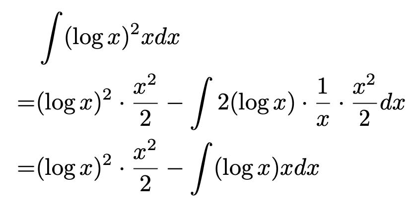 \begin{align*}&\int (\log x)^2x dx \\=& (\log x)^2\cdot \frac{x^2}{2}-\int 2(\log x) \cdot \frac{1}{x}\cdot \frac{x^2}{2}dx\\=&(\log x)^2\cdot \frac{x^2}{2}-\int (\log x)xdx\end{align*}