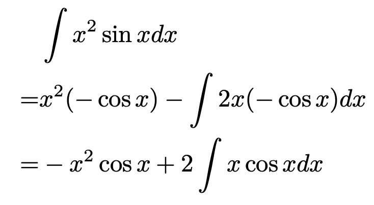 \begin{align*} &\int x^2\sin x dx\\ =& x^2(-\cos x) -\int 2x(-\cos x)dx\\ =& -x^2\cos x + 2\int x\cos x dx \end{align*}